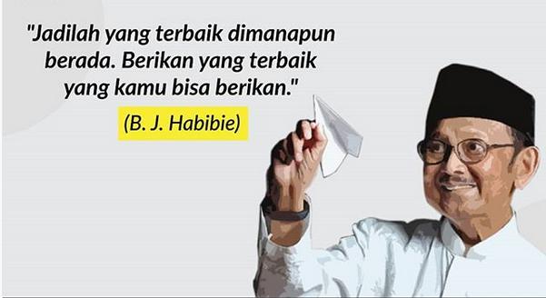 pesan bj habibie jadilah yang terbaik di mana pun berada