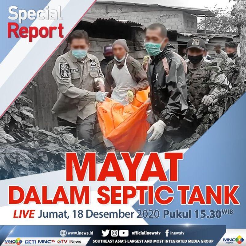 https: img.okezone.com content 2020 12 18 610 2330181 special-report-live-di-inews-dan-rcti-jumat-pukul-15-30-mayat-dalam-septic-tank-GLhkHeEldD.jpg
