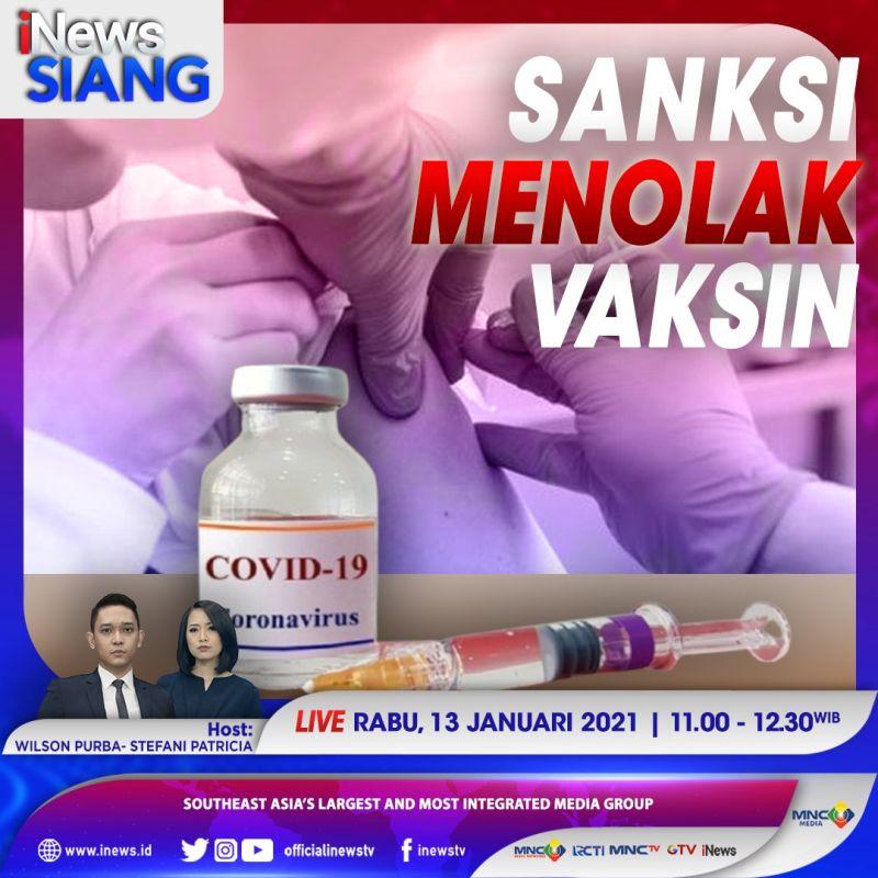https: img.okezone.com content 2021 01 13 337 2343570 inews-siang-live-di-inews-dan-rcti-rabu-pukul-11-00-sanksi-menolak-vaksin-L0UxAPYekX.jpg