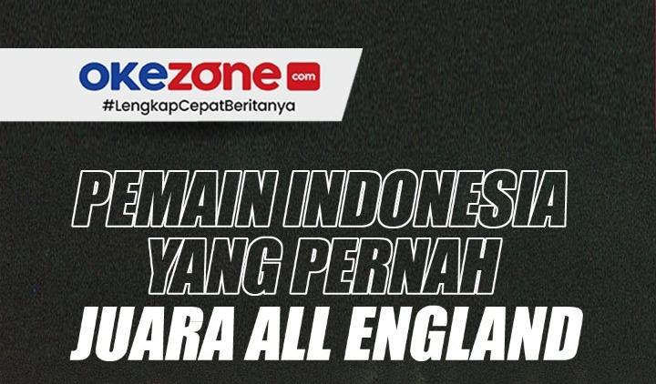 https: img.okezone.com content 2021 03 18 40 2379962 daftar-pebulu-tangkis-indonesia-yang-pernah-juara-all-england-EfOeFpCO85.jpeg