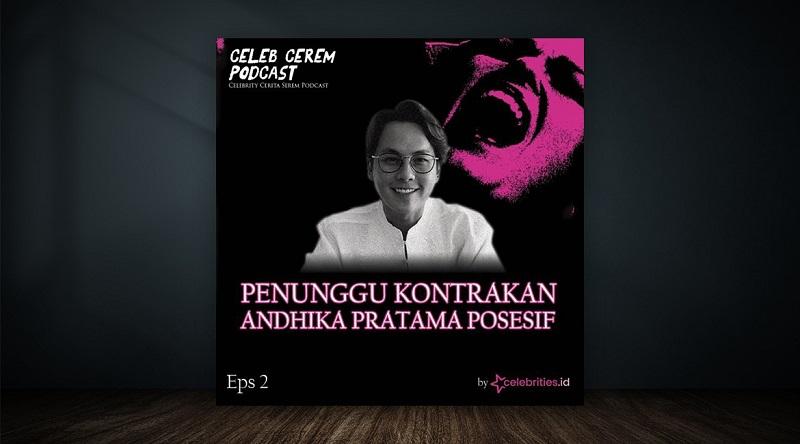 https: img.okezone.com content 2021 05 08 33 2407603 podcast-celeb-cerem-episode-2-penunggu-kontrakan-andhika-pratama-posesif-z6fVBVw8pT.jpg