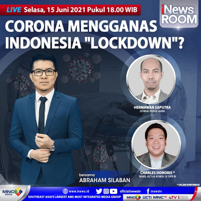 https: img.okezone.com content 2021 06 15 337 2425674 corona-mengganas-indonesia-lockdown-selengkapnya-di-inews-room-selasa-pukul-18-00-wib-q1n06ffTsj.jpg
