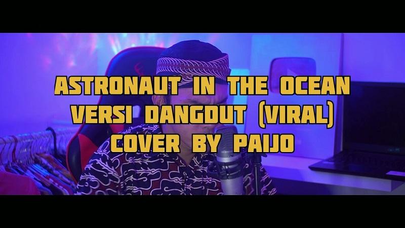 https: img.okezone.com content 2021 07 16 205 2441499 viral-di-tiktok-ini-lagu-astronaut-in-the-ocean-versi-dangdut-oleh-paijo-dedeomat-Db3Z68TD2f.jpeg