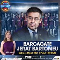 Barcagate Jerat Bartomeu, Saksikan Selengkapnya di Top Sport Sabtu, 6 Maret 2021 Pukul 18.00 WIB