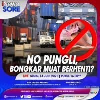 No Pungli, Bongkar Muat Berhenti? Selengkapnya di iNews Sore Senin Pukul 16.00 WIB