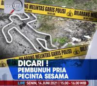 Dicari Pembunuh Pria Pecinta Sesama, Selengkapnya di Realita Senin Pukul 15.00 WIB