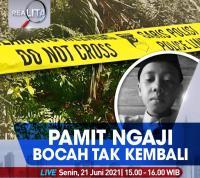Pamit Ngaji Bocah Tak Kembali, Selengkapnya di Realita Senin Pukul 15.00 WIB