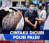 Cintaku Dicuri Polisi Palsu, Selengkapnya di Realita Rabu Pukul 15.00 WIB