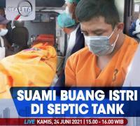Suami Buang Istri di <i>Septic Tank</i>, Selengkapnya di Realita Kamis Pukul 15.00 WIB