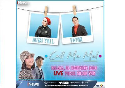 Call Me Mel Live di iNews dan RCTI+ Malam Ini Pukul 20.00: Nostalgia 80-90an Bareng Dewi Yull dan Fatur
