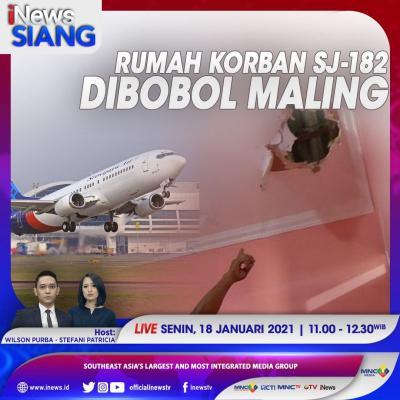 iNews Siang di iNews TV Pukul 11.00 Ini: Geger, Rumah Korban Sriwijaya Air SJ-182 Dibobol Maling!