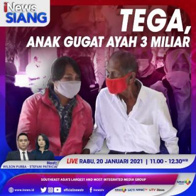 """""""iNews Siang"""" Live di iNews dan RCTI+ Rabu Pukul 11.00: Tega, Anak Gugat Ayah Rp 3 Miliar"""