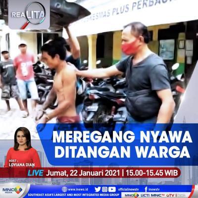 """""""Realita"""" Live di iNews dan RCTI+ Jumat Pukul 15.00: Meregang Nyawa di Tangan Warga"""