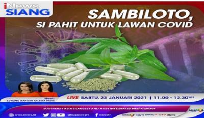 """""""iNews Siang"""" Live di iNews dan RCTI+ Sabtu Pukul 11.00: Sambiloto, Si Pahit untuk Lawan Covid"""
