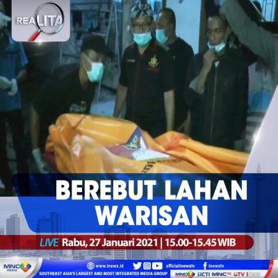 """""""Realita"""" di iNews Hari Ini Pukul 15.00 WIB: Berebut Lahan Warisan"""