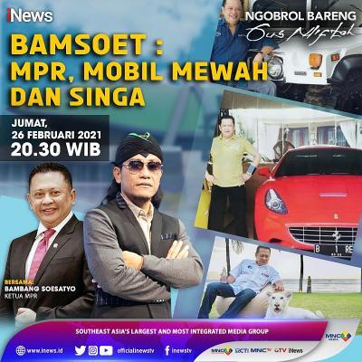 Ketua MPR Bambang Soesatyo : Antara MPR, Mobil Mewah dan Singa