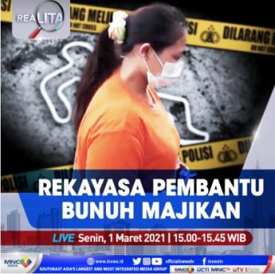 Rekayasa Pembantu Bunuh Majikan, Simak Selengkapnya di Realita Senin Pukul 15.00 WIB