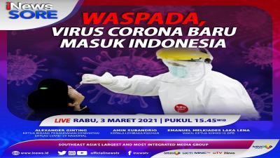 Waspada, Virus Corona Baru Masuk Indonesia! Selengkapnya di iNews Sore Rabu Pukul 15.45 WIB