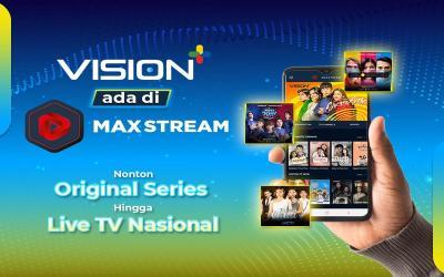 Vision+ Ada di MAXstream, Nonton Original Series hingga Live TV Nasional