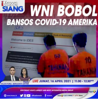 WNI Bobol Bansos Covid-19 Amerika, Simak Selengkapnya di iNews Siang Jumat Pukul 11.00 WIB