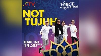 NOT Tujuh Meriahkan Voice of Ramadan Hari Ini