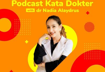 "Podcast ""Kata Dokter"" bareng Nadia Alaydrus: Mitos atau Fakta TBC Lebih Berbahaya dari Covid-19?"