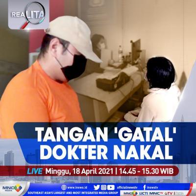 Tangan 'Gatal' Dokter Nakal, Selengkapnya di Realita Minggu Pukul 14.45 WIB