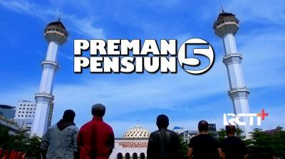 Preman Pensiun 5: Bubun Terlilit Utang, Willy Diburu Debt Collector