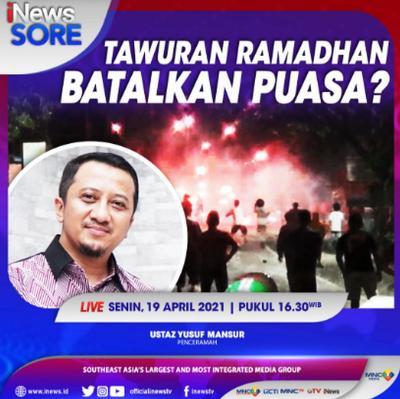 Tawuran Saat Ramadhan, Membatalkan Puasa? Simak Selengkapnya di iNews Sore Senin Pukul 16.30 WIB