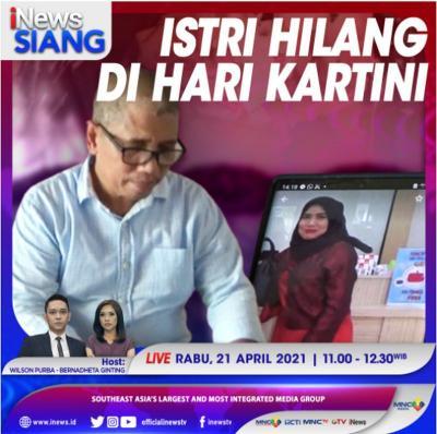 Istri Hilang di Hari Kartini, Suami Beri Hadiah Rp125 Juta bagi yang Menemukannya. Simak Selengkapnya di iNews Siang Rabu Pukul 11.00 WIB