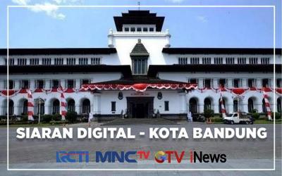 RCTI, MNCTV , GTV, iNews Mulai Menyapa Bandung dengan Siaran Digital!
