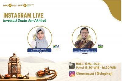 Ini Tips Investasi Dunia & Akhirat, Simak IG Live MNC Asset x MNC Guna Usaha Syariah Pukul 15.30 WIB