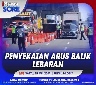 Arus Balik Lebaran Pemudik Masuk Jakarta Wajib Tunjukan Surat Bebas Covid, Selengkapnya di iNews Sore Sabtu Pukul 16.00 WIB