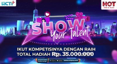 Unggah Video Bakatmu dan Menangkan Hadiah Total Puluhan Juta Rupiah di Show Your Talent