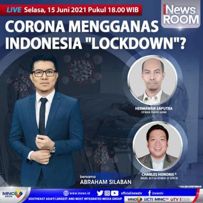 """Corona Mengganas, Indonesia """"Lockdown"""" ? Selengkapnya di iNews Room Selasa Pukul 18.00 WIB"""