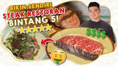 Cara Membuat Steak Restoran Bintang 5 di Rumah ala Chef Arnold Poernomo