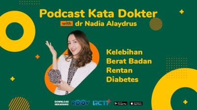 Podcast Kata Dokter Eps. 18 Kelebihan Berat Badan Rentan Diabetes