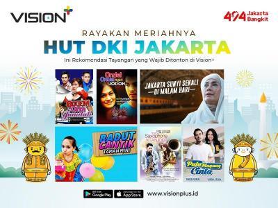 Meriahkan HUT DKI Jakarta dengan Nonton Tayangan Berkualitas di Vision+