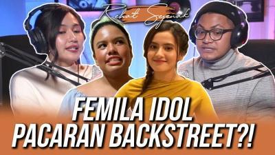 Femila Idol Pernah Backstreet? Intip Ceritanya di Rehat Sejenak!