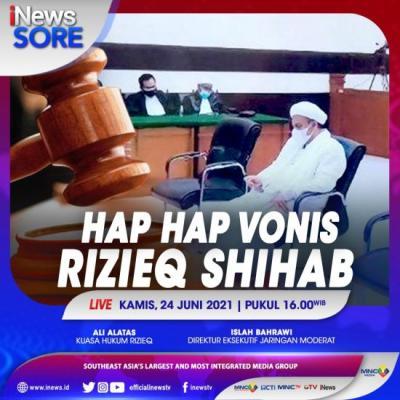 Hap Hap Vonis Rizieq Shihab, Selengkapnya di iNews Sore Kamis Pukul 16.00 WIB