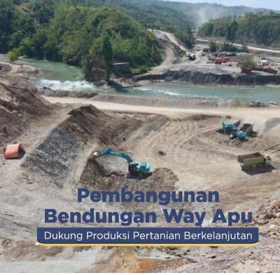 Proyek Bendungan Way Apu Ditargetkan Selesai Agustus 2023, Ini Sederet Manfaatnya