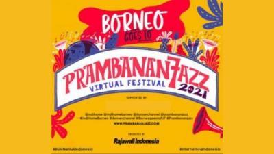 Borneo Goes to Prambanan Jazz Virtual Festival 2021, Panggung untuk Para Musisi Kalimantan