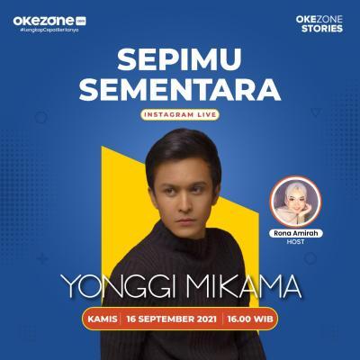 Yonggi Mikama Cerita soal Single Sepimu Sementara di Live IG Bareng Okezone