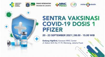 Gratis Pfizer, Daftar di Sini! MNC Peduli Kembali Gelar Sentra Vaksinasi 20-23 September
