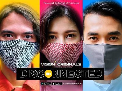 Disconnected, Cara Kreatif Vision+ Mengemas Kisah Pandemi Jadi Tontonan Eksklusif