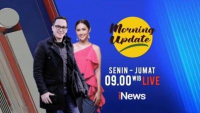 Jangan Ngaku Up-to-Date Kalau Belum Nonton Morning Update Hanya di iNews