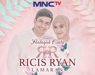 Prosesi Lamaran 'Halaqah Cinta Ricis & Ryan' Ditayangkan Langsung di MNCTV