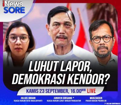 Luhut Lapor, Demokrasi Kendor? Selengkapnya di iNews Sore