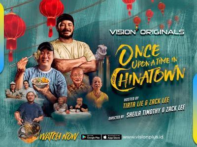 """Terbaru! Vision+ Originals """"Once Upon a Time in Chinatown"""" Angkat Kekayaan Kuliner Legendaris di Kawasan Kota"""