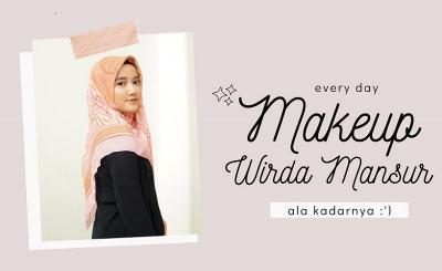 Langkah-Langkah Makeup Harian Natural ala Wirda Mansur